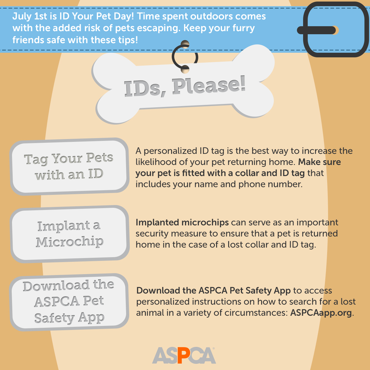 Help the ASPCA celebrate ID Your Pet Day on July 1st – a holiday to raise awareness about the importance of tagging your pets with a personalized ID tag.