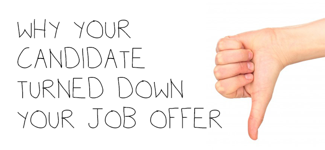 8 Reasons Why Your Candidate Turned Down Your Job Offer: Zero Fee Recruiter